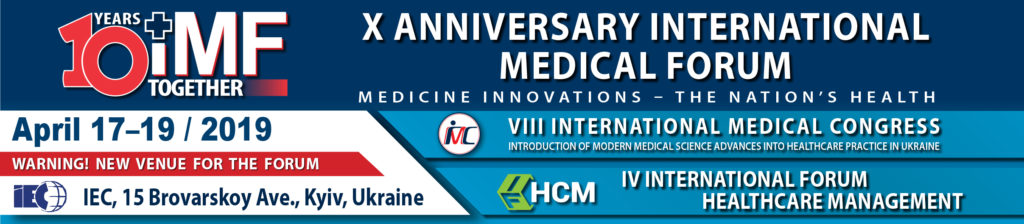 "Health Care in Ukraine 2019: The X Anniversary International Medical Forum ""Medicine Innovations – The Nation's Health"""